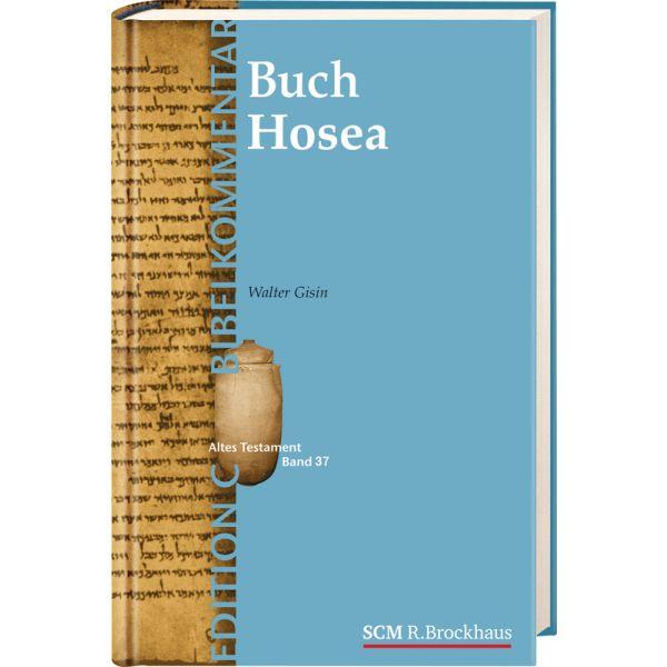 Das Buch Hosea (Edition C/AT/Band 37)