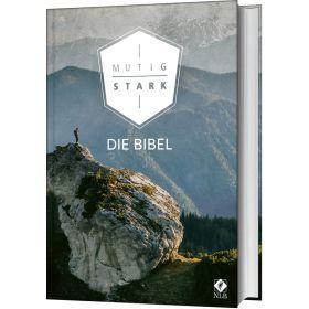 Mutig und stark. Die Bibel