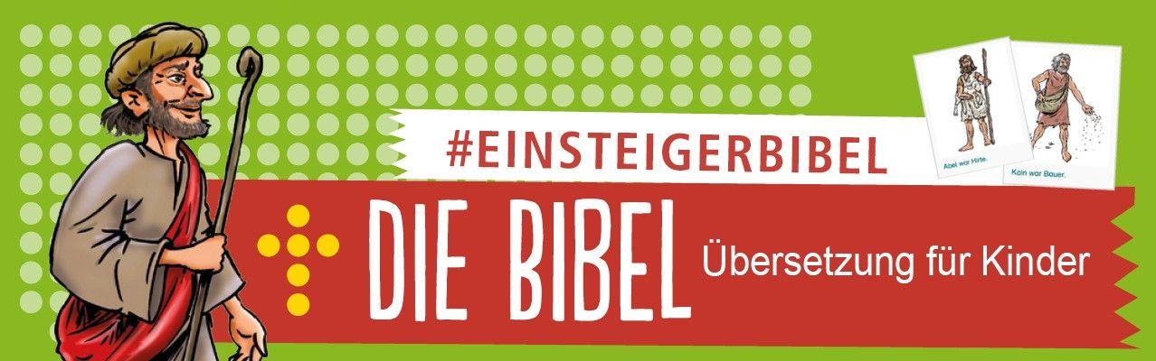 Einsteigerbibel - Die Bibel. Übersetzung für Kinder